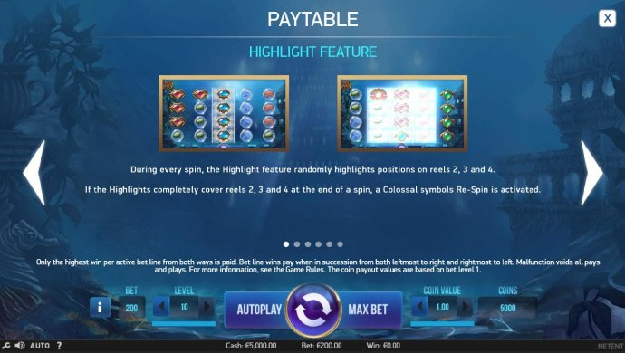 Highlight Feature - During every spin, the Highlight Feature randomly highlights positions on reels 2, 3 and 4. If the highlights completely covers reels 2, 3 and 4 at the end of a spin, a Colossal symbol Re-Spin is activated. by No Deposit Casino Guide
